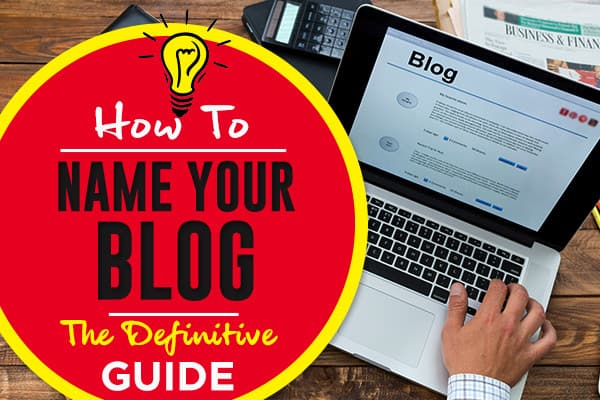 Blog Name Ideas for Your Lifestyle Business.